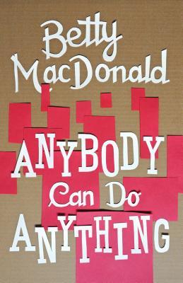 Anybody Can Do Anything - MacDonald, Betty