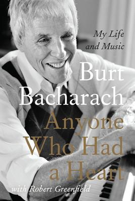 Anyone Who Had a Heart: My Life and Music - Bacharach, Burt