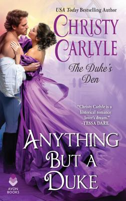 Anything But a Duke: The Duke's Den - Carlyle, Christy
