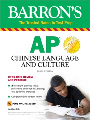 AP Chinese Language and Culture: With Downloadable Audio - Shen, Yan, and Shang, Joanne