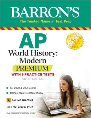 AP World History: Modern Premium: With 5 Practice Tests - McCannon, John