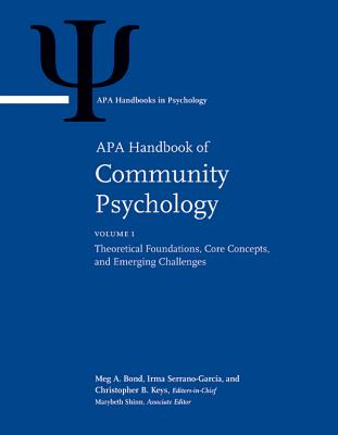 APA Handbook of Community Psychology - Bond, Meg A. (Editor-in-chief), and Serrano-Garcia, Irma (Editor-in-chief), and Keys, Christopher B. (Editor-in-chief)