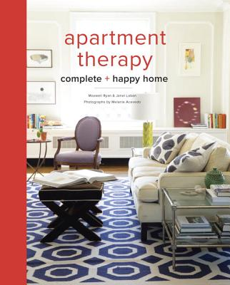 Apartment Therapy Complete and Happy Home - Ryan, Maxwell, and Laban, Janel, and Acevedo, Melanie (Photographer)