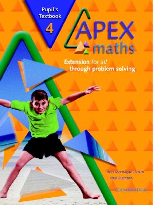 Apex Maths 4 Pupil's Textbook: Extension for All Through Problem Solving - Harrison, Paul, Dr., and Montague-Smith, Ann
