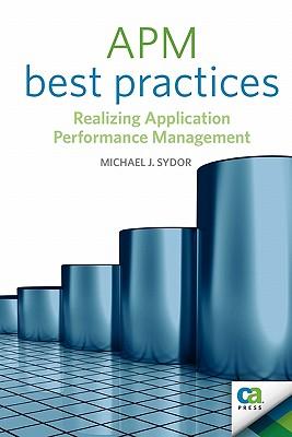APM Best Practices: Realizing Application Performance Management - Sydor, Michael J