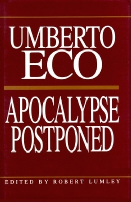 Apocalypse Postponed - Eco, Umberto, and Lumley, Robert (Editor)