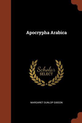 Apocrypha Arabica - Gibson, Margaret Dunlop