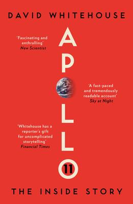 Apollo 11: The Inside Story - Whitehouse, David