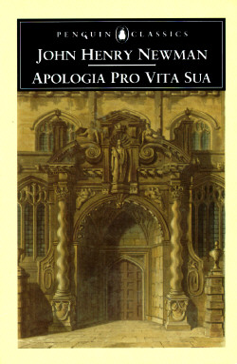 Apologia Pro Vita Sua - Newman, John, Professor, and Ker, Ian (Introduction by)
