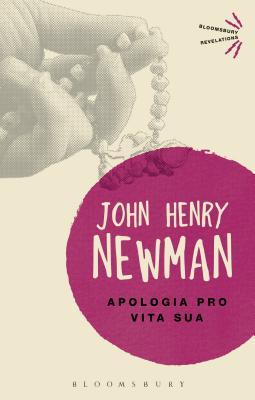 Apologia Pro Vita Sua - Newman, John Henry