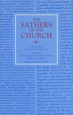 Apology for Origen: With the Letter of Rufinus on the Falsification of the Books of Origen - Pamphilus, and Scheck, Thomas P (Translated by)