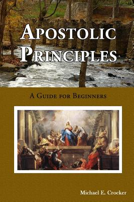 Apostolic Principles - Crocker, Michael, Dr.