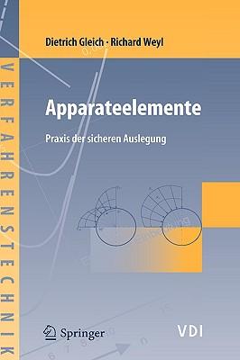 Apparateelemente: Praxis Der Sicheren Auslegung - Gleich, Dietrich, and Weyl, Richard