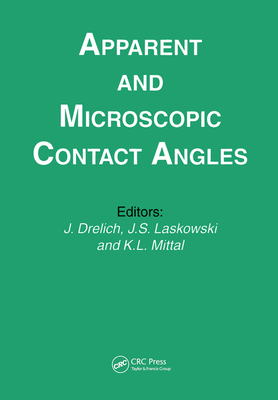 Apparent and Microscopic Contact Angles - Mittal, Kash L. (Editor), and Drelich, J. (Editor), and Laskowski, (Editor)
