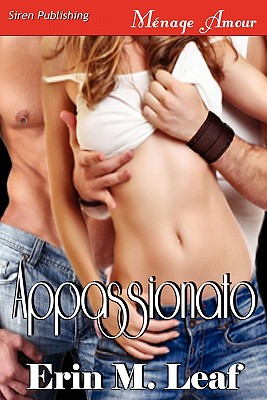 Appassionato (Siren Publishing Menage Amour) - Leaf, Erin M