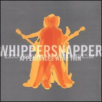 Appearances Wear Thin - Whippersnapper