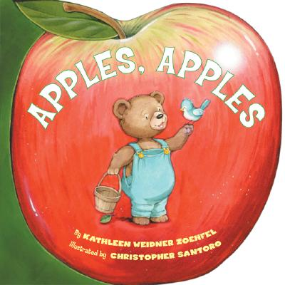 Apples, Apples - Zoehfeld, Kathleen Weidner, and Santoro, Christopher (Illustrator)