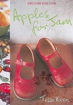 Apples for Jam: Recipes for Life - Kiros, Tessa