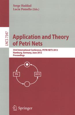 Application and Theory of Petri Nets - Haddad, Serge (Editor), and Pomello, Lucia (Editor)