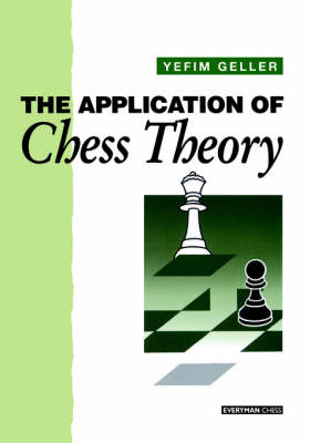 Application of Chess Theory - Geller, Yeffim