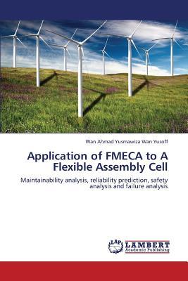 Application of Fmeca to a Flexible Assembly Cell - Wan Yusoff Wan Ahmad Yusmawiza