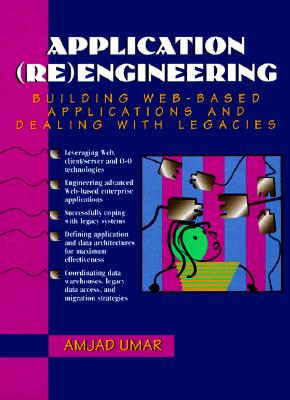 Application Reengineering: Building Web-Based Applications and Dealing with Legacies - Umar, Amjad, and Bellcore
