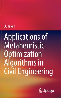 Applications of Metaheuristic Optimization Algorithms in Civil Engineering - Kaveh, Ali