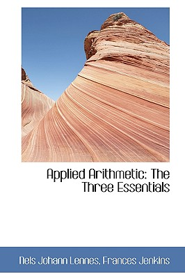 Applied Arithmetic: The Three Essentials - Lennes, Nels Johann
