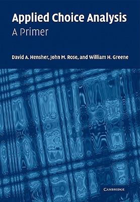 Applied Choice Analysis: A Primer - Hensher, David A