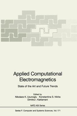 Applied Computational Electromagnetics: State of the Art and Future Trends - Uzunoglu, Nikolaos K (Editor)