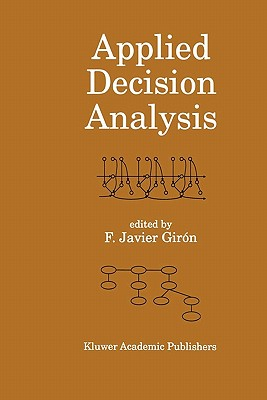 Applied Decision Analysis - Giron, Francisco Javier (Editor), and Martinez, M. Lina