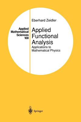 Applied Functional Analysis: Applications to Mathematical Physics - Zeidler, Eberhard