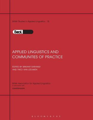 Applied Linguistics & Communities of Practice: Baal Volume 18 - Sarangi, Srikant