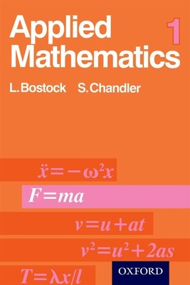 APPLIED MATHEMATICS VOLUME 1 BY L.BOSTOCK SUZANNE CHANDLER PDF