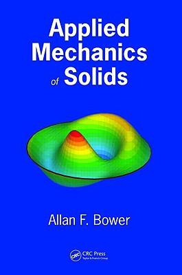 Applied Mechanics of Solids - Bower, Allan F