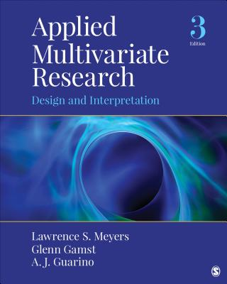 Applied Multivariate Research: Design and Interpretation - Meyers, Lawrence S, and Gamst, Glenn C, and Guarino, Anthony J