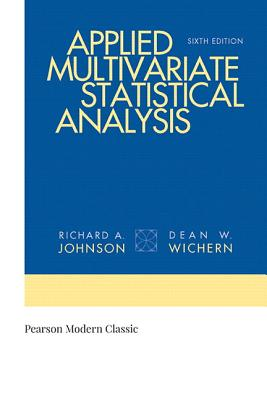 Applied Multivariate Statistical Analysis (Classic Version) - Johnson, Richard, and Wichern, Dean