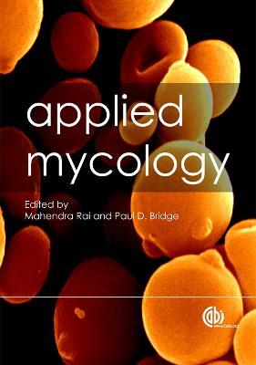Applied Mycology - Rai, Mahendra (Editor), and Bridge, Paul Dennis (Editor)