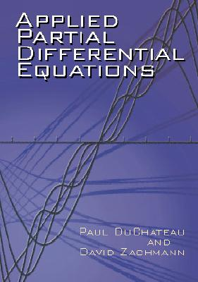 Applied Partial Differential Equations - DuChateau, Paul C, and Zachmann, David, and Mathematics