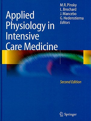 Applied Physiology in Intensive Care Medicine - Pinsky, M R (Editor), and Brochard, L (Editor), and Mancebo, J (Editor)