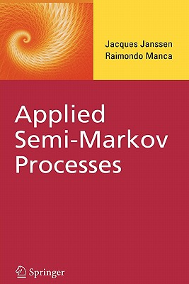 Applied Semi-Markov Processes - Janssen, Jacques, and Manca, Raimondo