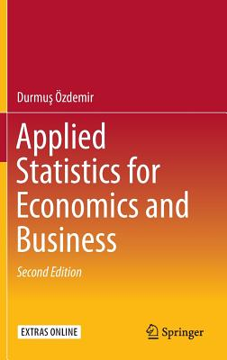 Applied Statistics for Economics and Business - Ozdemir, Durmus