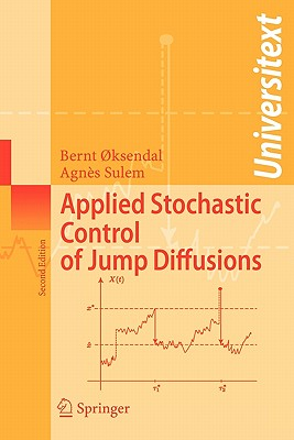 Applied Stochastic Control of Jump Diffusions - Oksendal, Bernt, and Sulem, Agnes