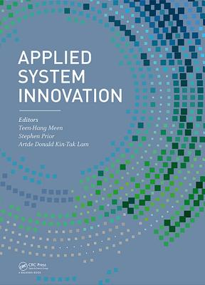 Applied System Innovation: Proceedings of the 2015 International Conference on Applied System Innovation (ICASI 2015), May 22-27, 2015, Osaka, Japan - Meen, Teen-Hang (Editor), and Prior, Stephen (Editor), and Lam, Artde Donald Kin-Tak (Editor)