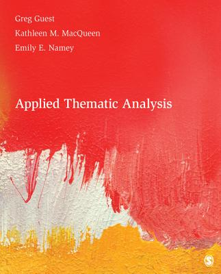 Applied Thematic Analysis - Guest, Greg S, and Macqueen, Kathleen M, and Namey, Emily E