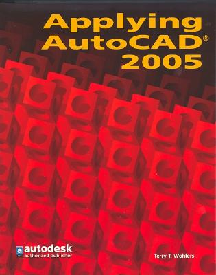 Applying AutoCAD 2005 - Wohlers, Terry