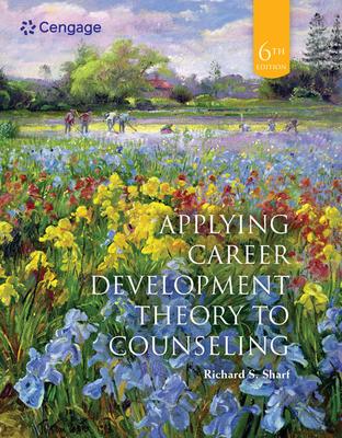 Applying Career Development Theory to Counseling - Sharf, Richard