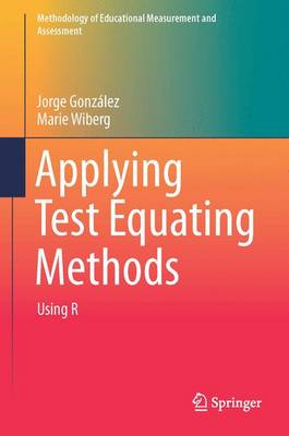 Applying Test Equating Methods: Using R - Gonzalez, Jorge, and Wiberg, Marie