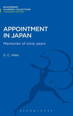Appointment in Japan: Memories of Sixty Years - Allen, George Cyril
