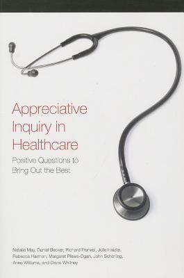 Appreciative Inquiry in Healthcare - May, Natalie
